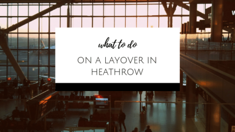 Things to do on a London Layover at Heathrow