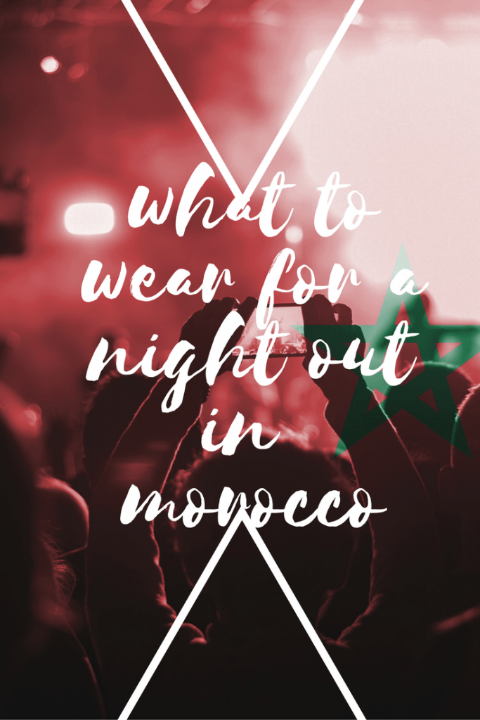 What to wear for a night out in Morocco