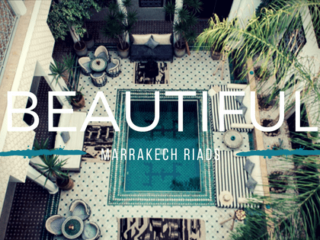 15 Beautiful Marrakech riads