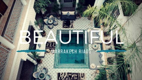 15 Gorgeous Marrakech Riads for Your Visit