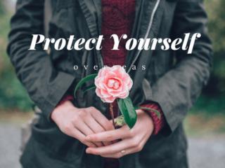 Protect Yourself Overseas