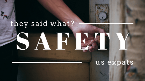 US Expats Share the Biggest Misconceptions about Safety in their Adopted Homes