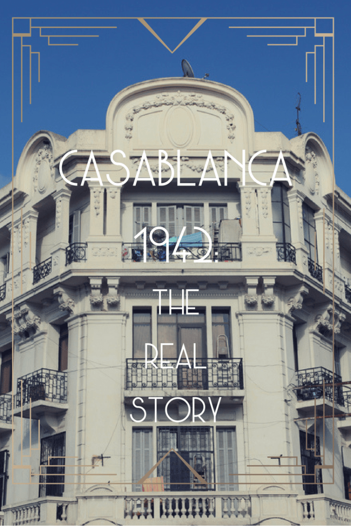 The Real Story of Casablanca in 1942 (1)