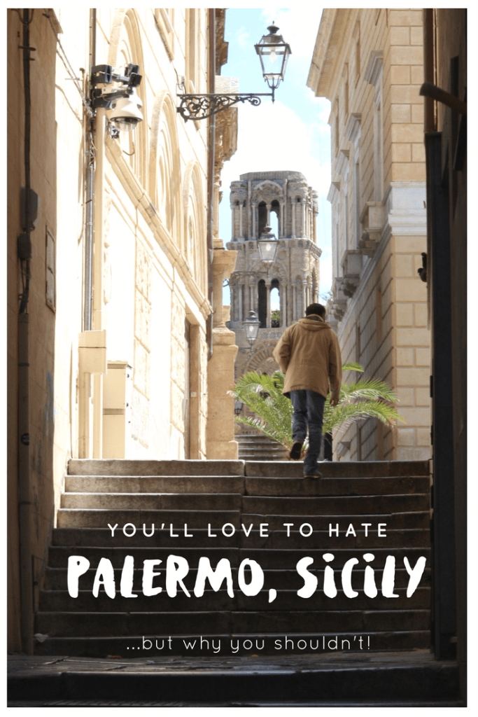 You'll love to hate Palermo but you shouldn't!