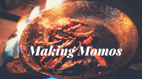Learning How to (almost) Make a Momo in Nepal