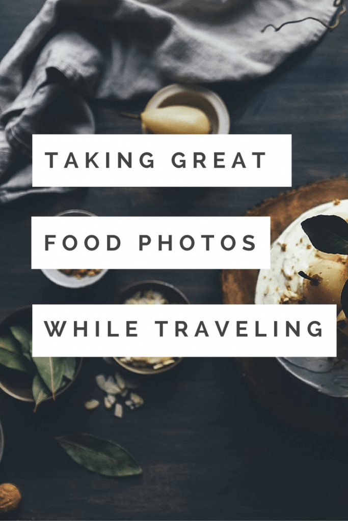 Taking Great Food Photos While Traveling