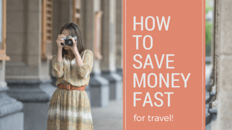 Best Ways to Save Money FAST for Travel!