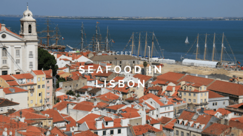 5 Secrets to Finding Great Seafood in Lisbon