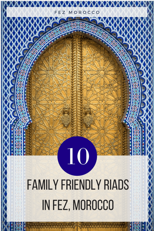 Visiting Fez with kids and wondering where to stay? In this post you'll find 10 riads and hotels in Fez to consider for a family friendly vacation in this Moroccan city.