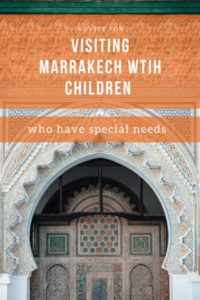 A Guide to Visiting Marrakech with Children who have Special Needs