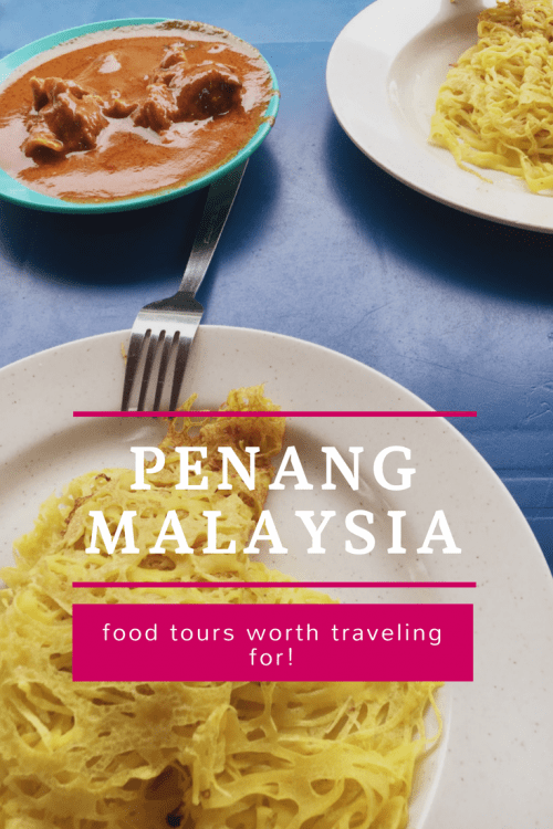 A food tour you shouldn't miss in Penang, Malaysia