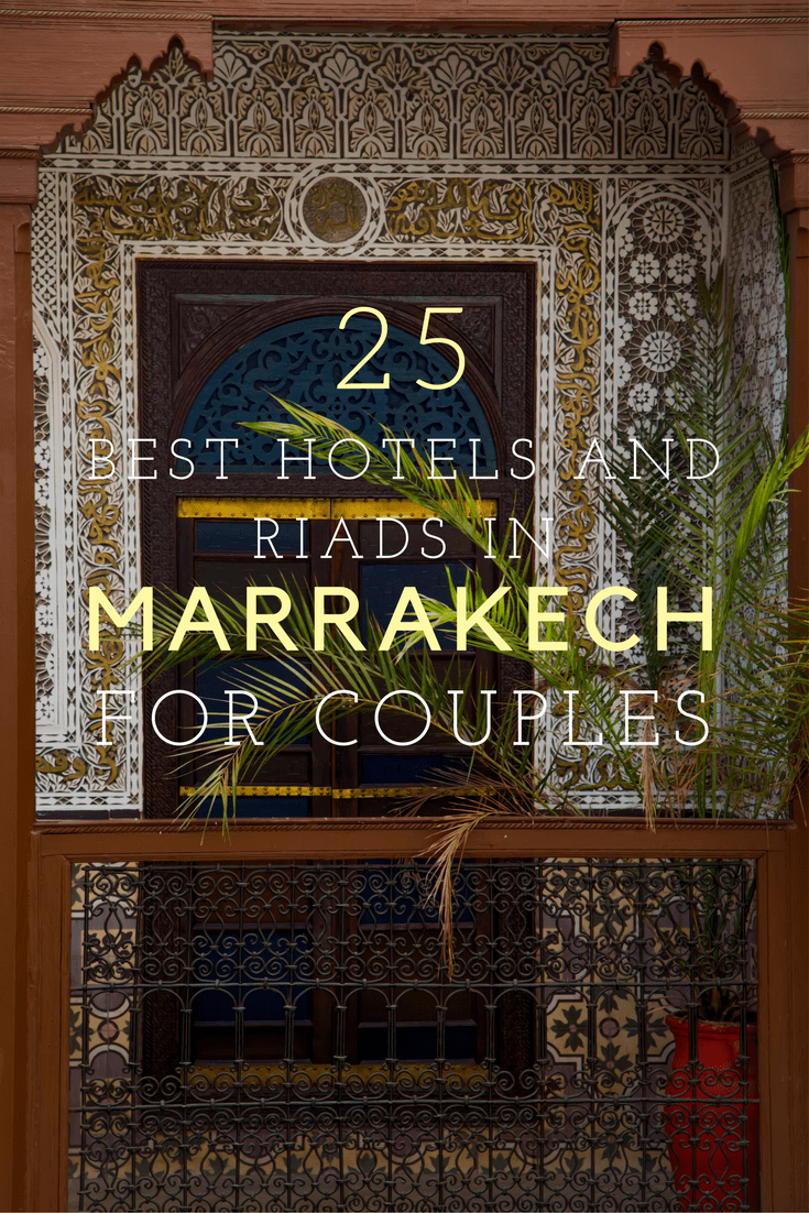 25 of the best hotels and riads in Marrakech for couples