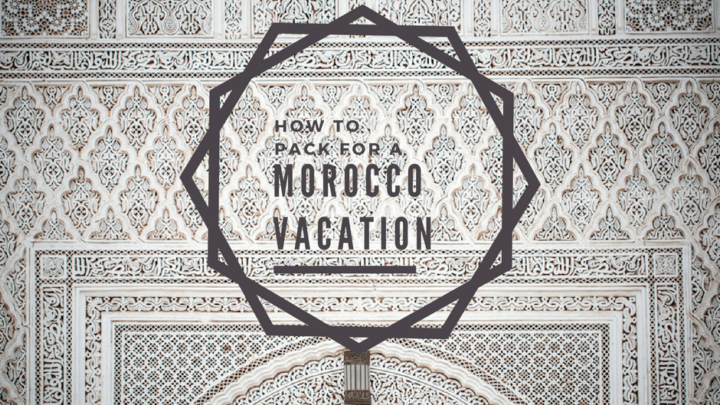 What to Wear in Morocco for All Situations!