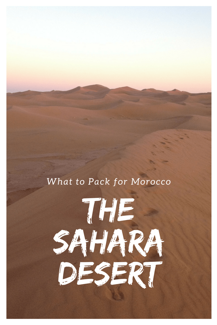 If your Morocco adventures includes a trip to the Sahara desert find out what you should make sure to bring along.