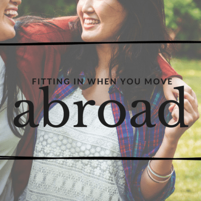 15 Tips to Help Fit in While Living Abroad