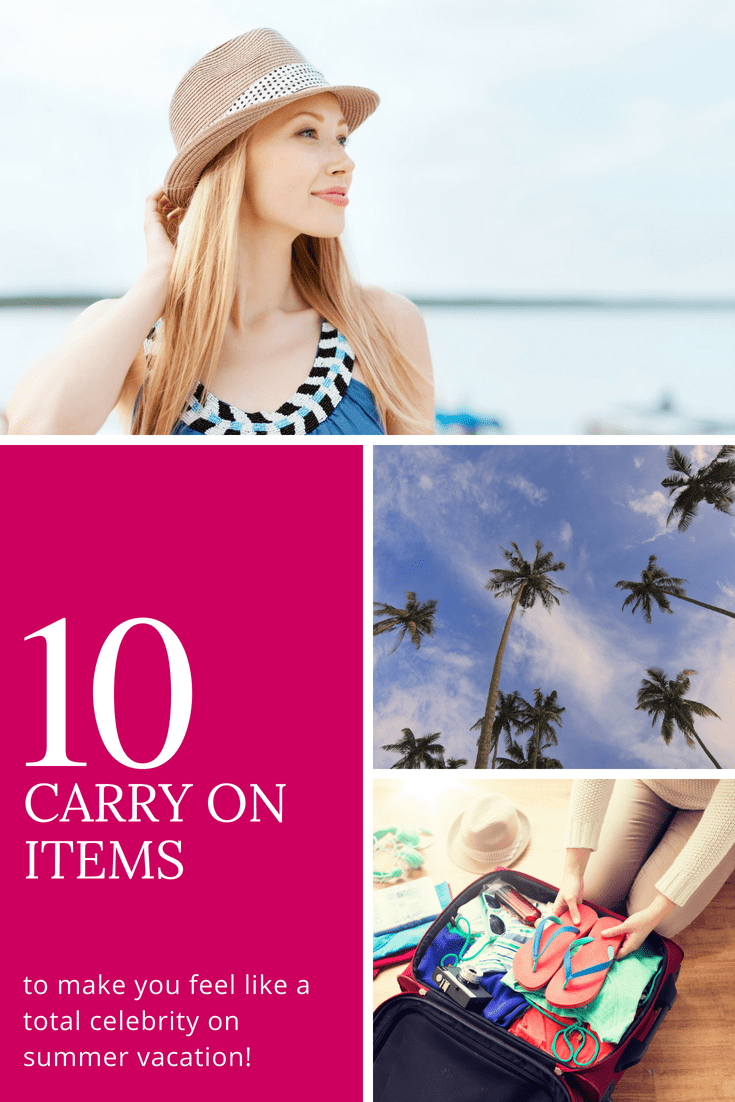 10 Carry-on Items to Make You Feel Like a Celebrity on Summer Vacation