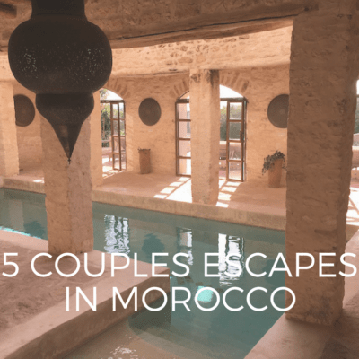 5 Perfect Couples Escapes in Morocco