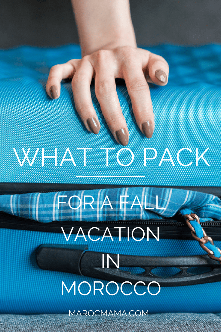 A guide to help you pack for your vacation in Morocco during fall