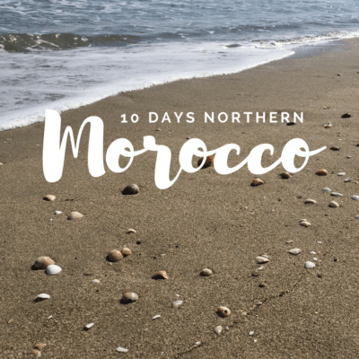 A 10 Day Northern Morocco Itinerary of Smaller Cities