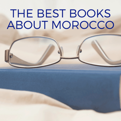 The Best Books about Morocco for Your Collection