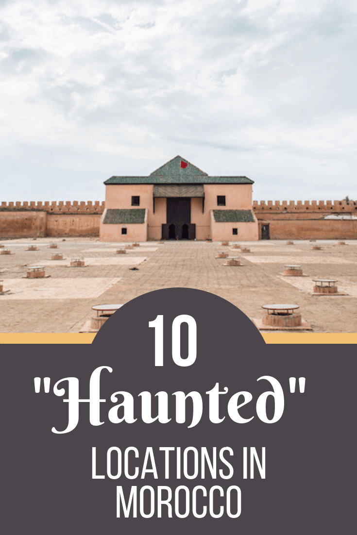 Haunted places in Morocco to visit