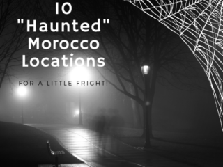 10 Haunted Locations in Morocco to Visit
