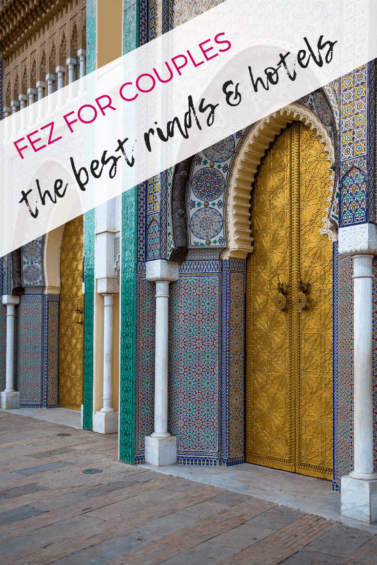 The Best Riads and Hotels for Couples in Fez, Morocco
