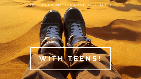 A Great Week-long Central Morocco Itinerary with Teens