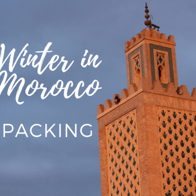 What to Wear in Morocco in Winter: Bonus Packing List!