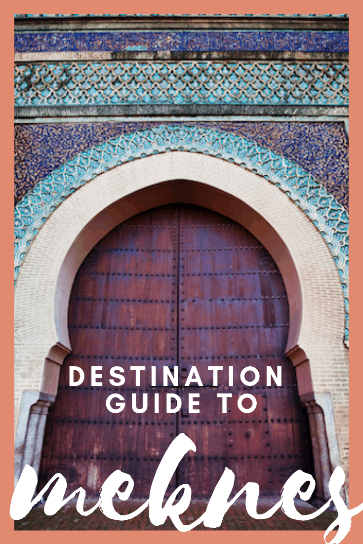 Meknes Morocco Destination Guide