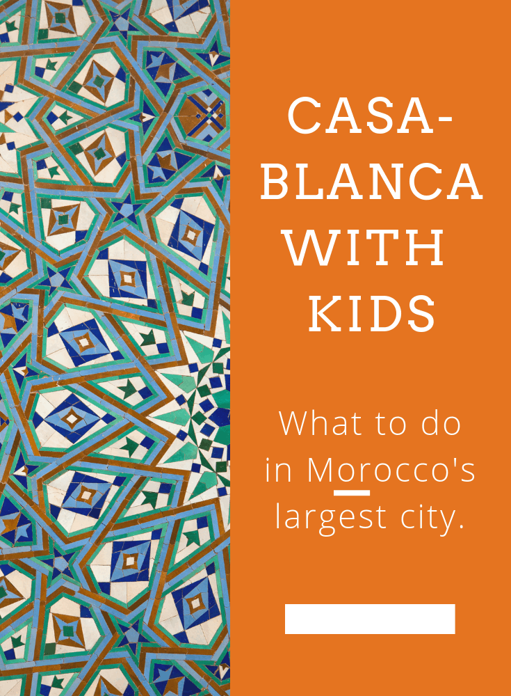 12 Things to Do in Casablanca with Kids