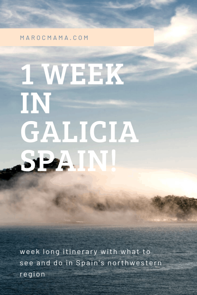 How to Spend a Beautiful Week in Galicia, Spain - MarocMama
