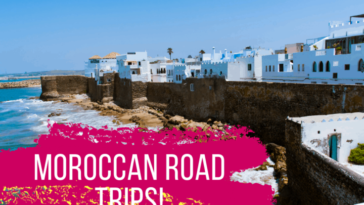 10 Moroccan Road Trips Worth the Drive!