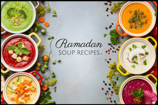45 Soups for Ramadan Ready in Under 1 Hour