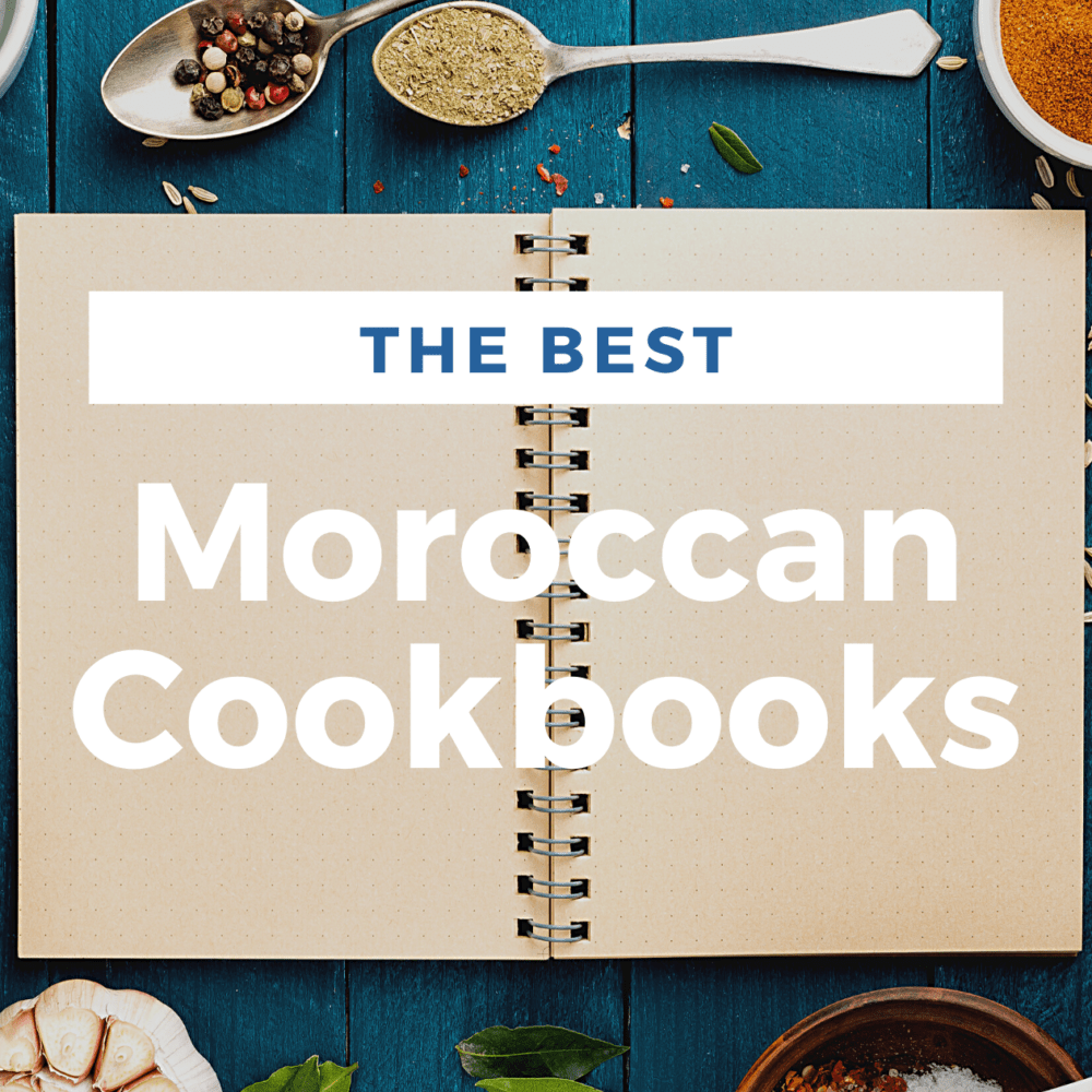 The 5 Best Moroccan Cookbooks You Need for your Collection