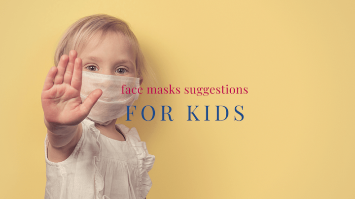 7 Kids Face Mask Suggestions for Your Next Travel Adventure