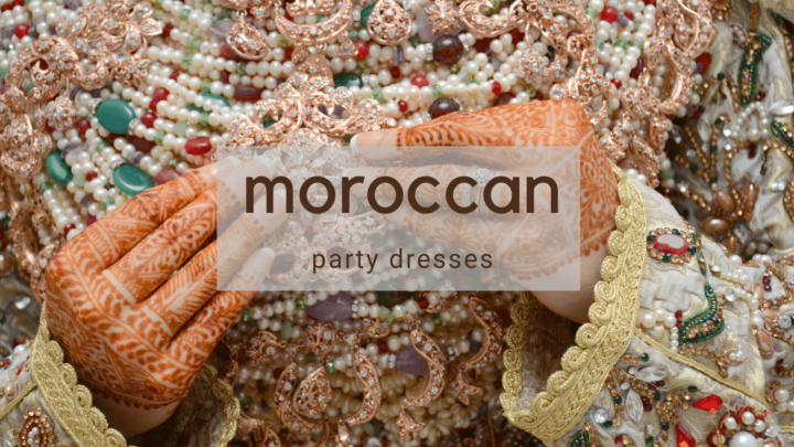 Beautiful Moroccan Party Dresses for a Celebration