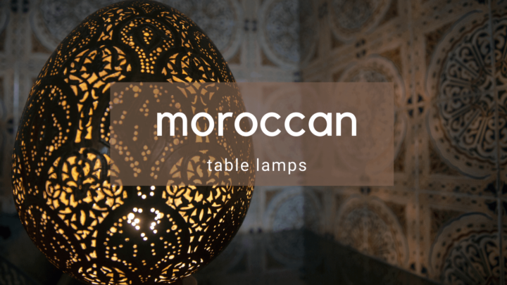 10 Moroccan Table Lamps for your Home
