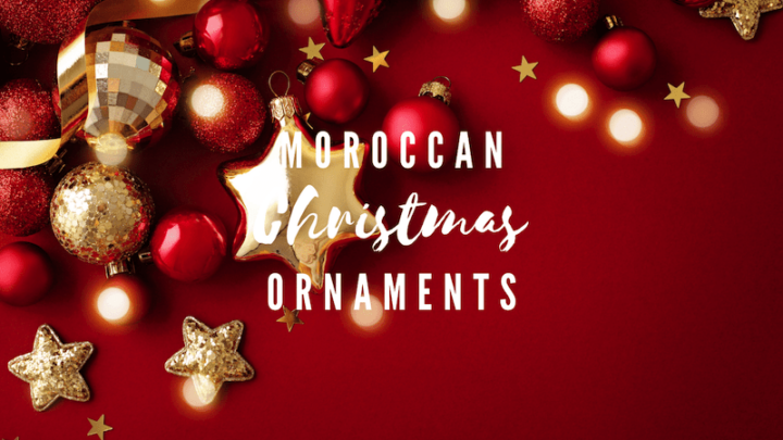 Deck the Halls: Moroccan Christmas Ornaments for Your Tree