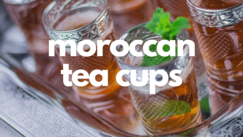 6 Styles of Moroccan Mint Tea Glasses for Your Table