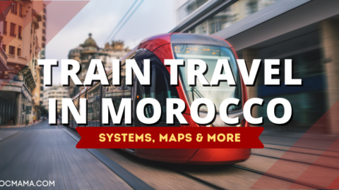 Train Travel In Morocco | Systems, Maps & More