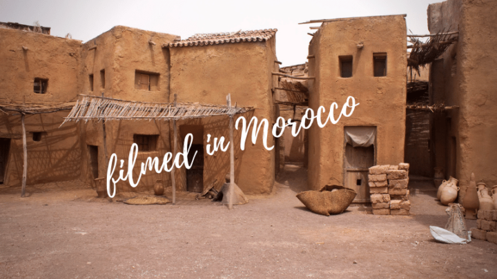 14 Hollywood Movies You Didn't Know Were Shot in Morocco