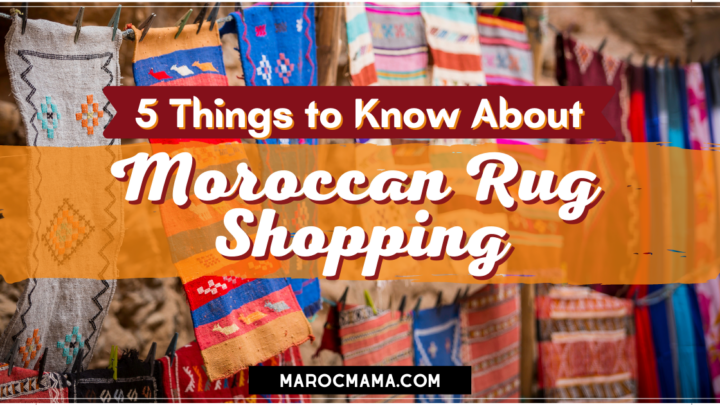5 Things to Know about Moroccan Rug Shopping
