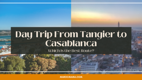 Day Trip From Tangier to Casablanca – Which is the Best Route?