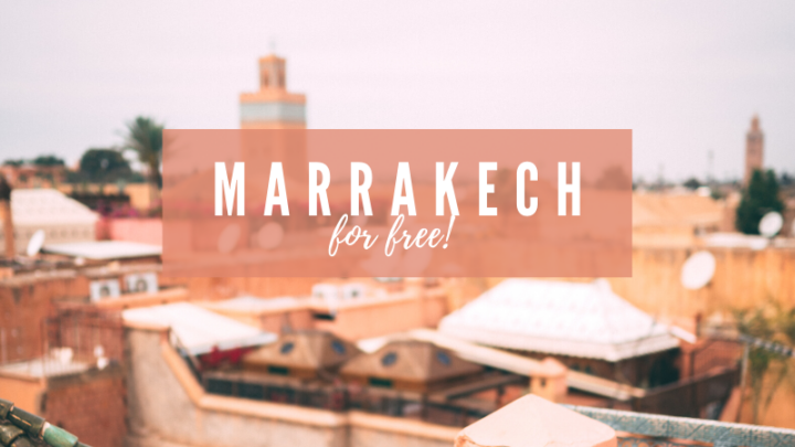 13 Totally Free Things to do in Marrakech