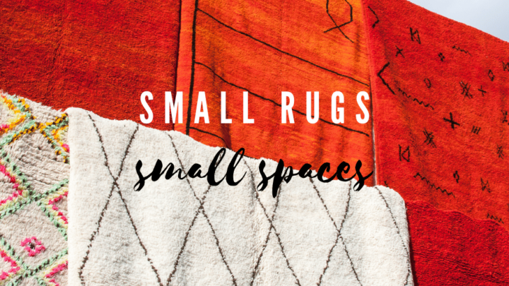 Small Moroccan Rugs for Small Spaces