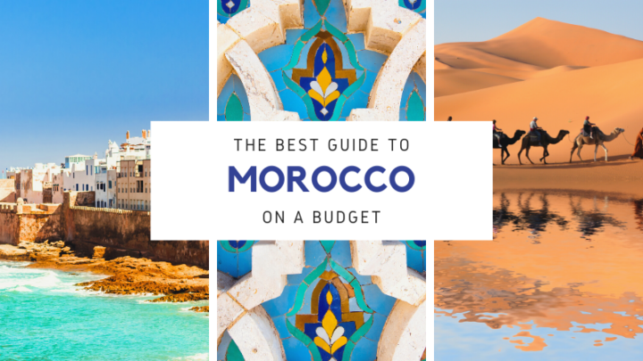 Morocco Budget Travel Guide: How to Plan a Stay on the Cheap