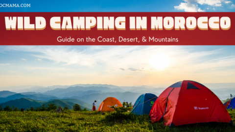 Wild Camping in Morocco   Guide to the Coast, Desert, and Mountains