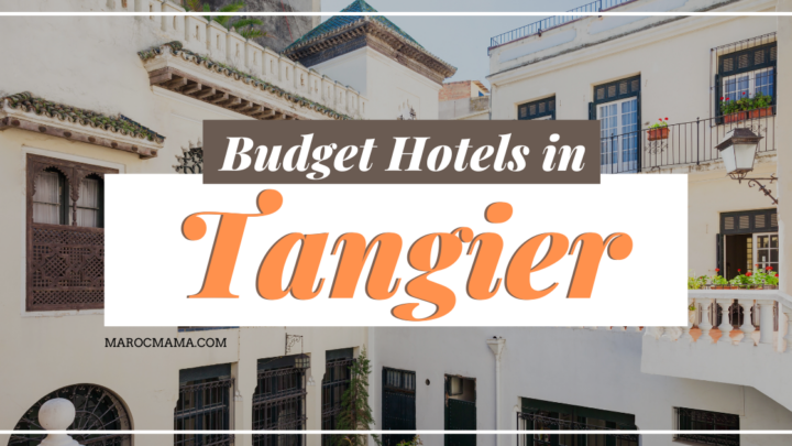 Budget Hotels In Tangier to Stretch Your Budget