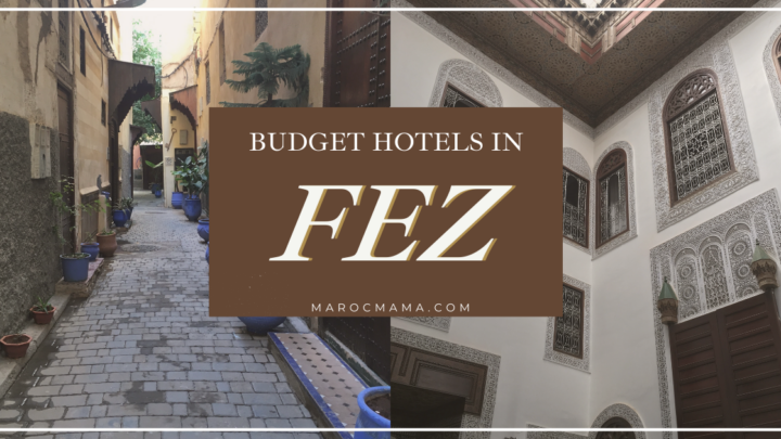 7 Budget Hotels in Fez to Save Money on Your Morocco Trip